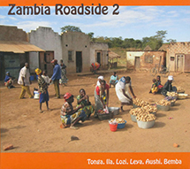 ザンビア、ロードサイド2 - トンガ、イラ、ロジ、レヤ、アウシ、ベンバ