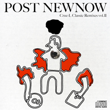 Post Newnow Crue−L Classic Remixes Vol.2
