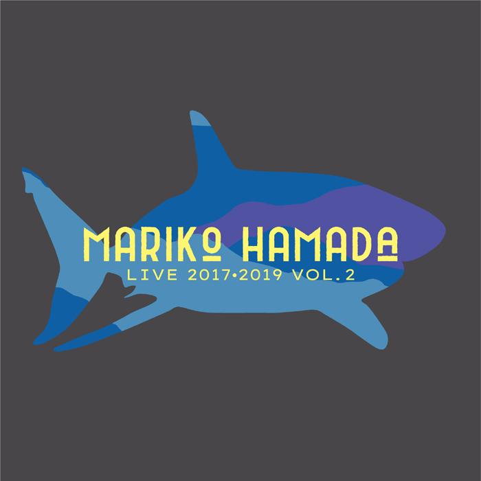 MARIKO HAMADA LIVE 2017・2019 VOL.2