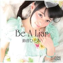 Be A Liar