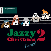 T5JAZZ RECORDS PRESENTS: JAZZY CHRISTMAS / PEACEFUL 2
